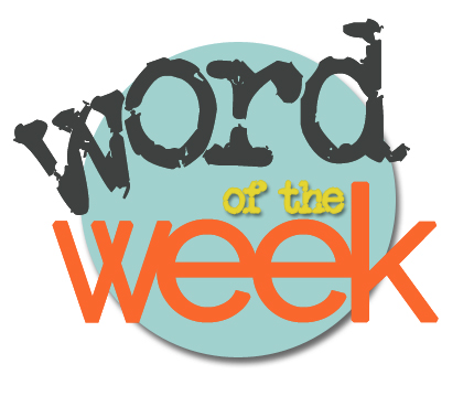 Word of the Week – Issue 16